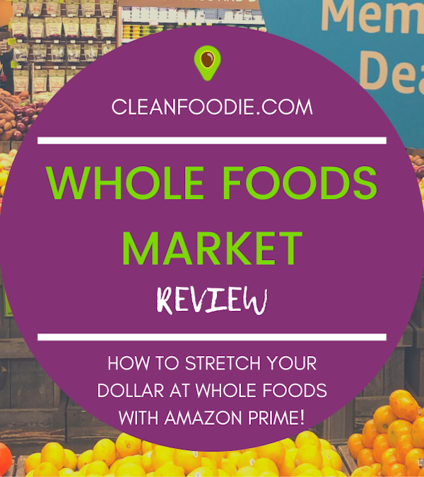 Clean Foodie Whole Foods Market Review