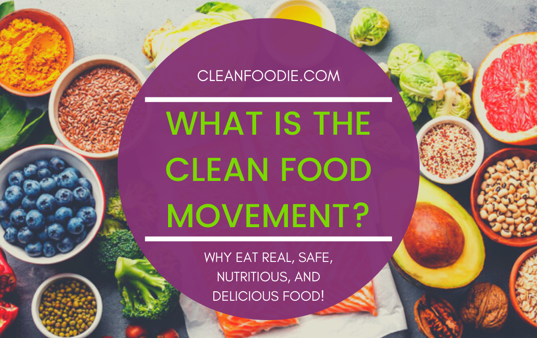 What is the Clean Food Movement?