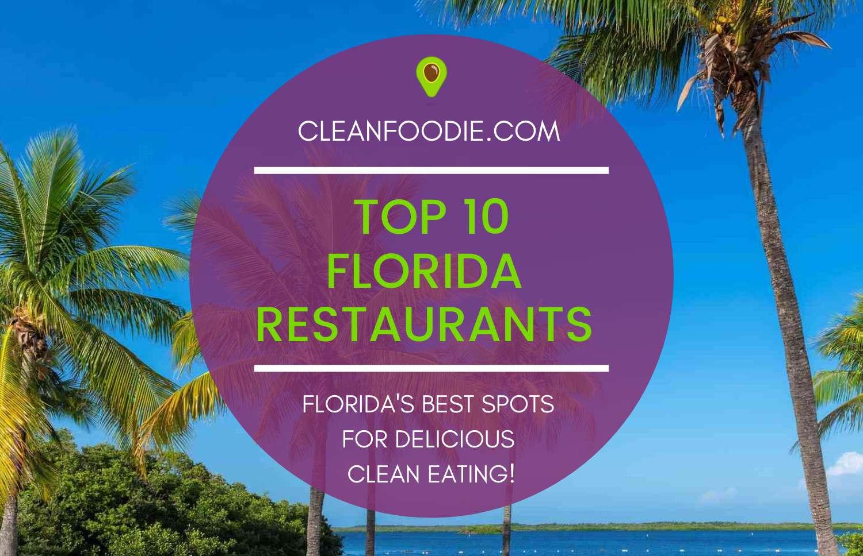 Top Florida Clean Eating Restaurants